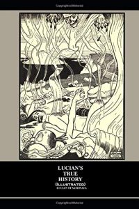 Image shows a book cover for Lucian's A True History. The cover is a black and white illustration of bodies in pain with trees and a skull like face hovering above them..