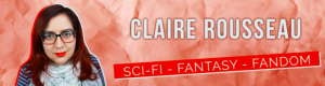 Claire Rousseau Booktube Logo- comprising a picture of Claire and her name