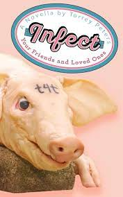 The image shows the cover of Torrey Peter's novella 'Infect Your Friends and Loved Ones'. The cover is pale pink. The title and authors name are in the top third of the cover and are shaped into a sale sticker. The main image is that of a pigs head on a chopping black. It has 't4t' tattooed on its forehead.