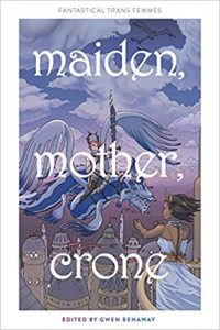 """The image shows the cover of the edited collected 'Maiden, Mother, Crone"""" - edited by Gwen Benaway. There is a fnatastical winged dragon with a rider moving towards a woman on a balcony who has their arms open in greeting. They are soaring above the minuetes of a city."""