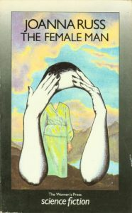 Image contains a cover version of The Female Man. The image of a headless female shape in a green dress, framed by a set of arms reaching up towards a forehead. The body shape is inserted into where the face would be.