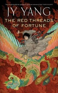 The image shows the cover of JY Yang's novel 'The Red threads of Fortune'. The cover is take up by a figure in a grey robe riding a mytical multicoloured creature.