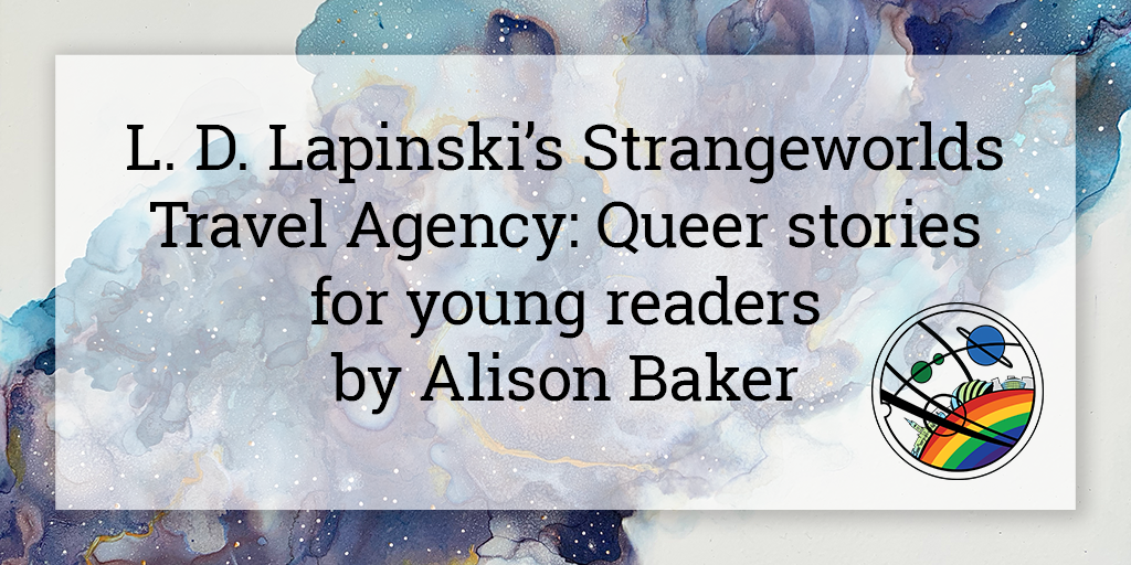 """On a semi-opaque white square is written """"L. D. Lapinski's Strangeworlds Travel Agency: Queer Stries for you readers by Alison Baker"""". Below in the bottom right corner is the Glasgow in 2024 Pride logo, and the background is a galaxy cloud in shades of blue and purple going from the bottom left to top right corner of the image."""