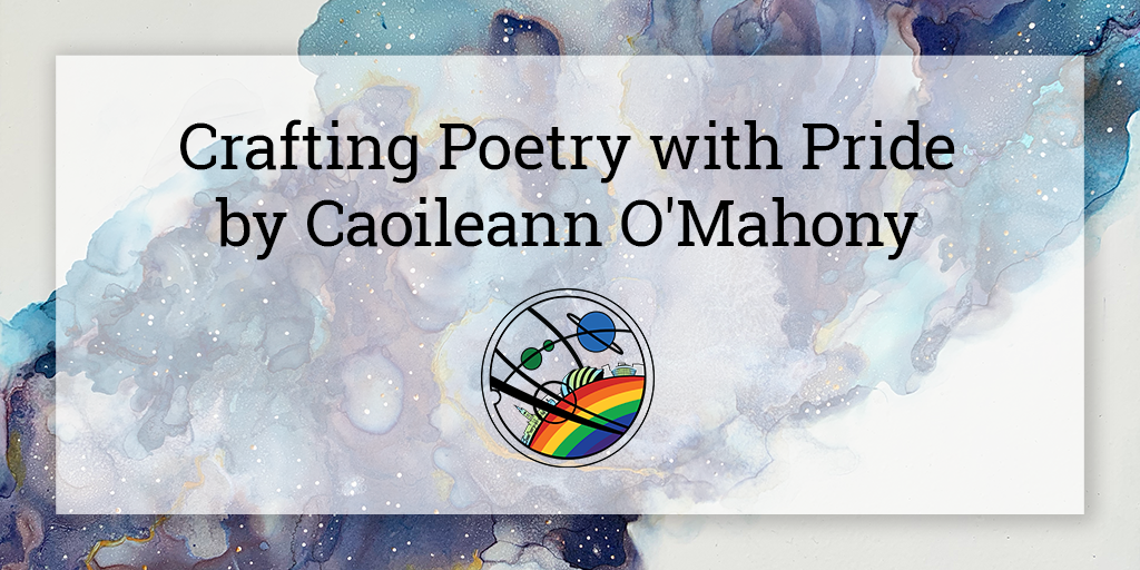 """On a semi-opaque white square is written """"Crafting Poetry with Pride by Caoileann O'Mahony"""". Below in the centre is the Glasgow in 2024 Pride logo, and the background is a galaxy cloud in shades of blue and purple going from the bottom left to top right corner of the image."""