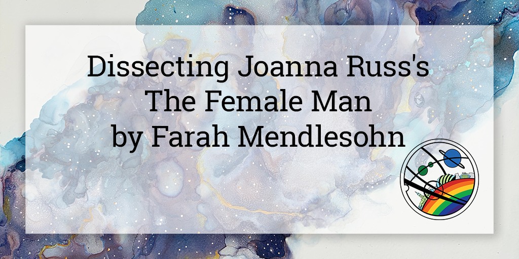 """On a semi-opaque white square is written """"Dissecting Joanna Russ's 'The Female Man' by Farah Mendlesohn"""". Below in the bottom right corner is the Glasgow in 2024 Pride logo, and the background is a galaxy cloud in shades of blue and purple going from the bottom left to top right corner of the image."""