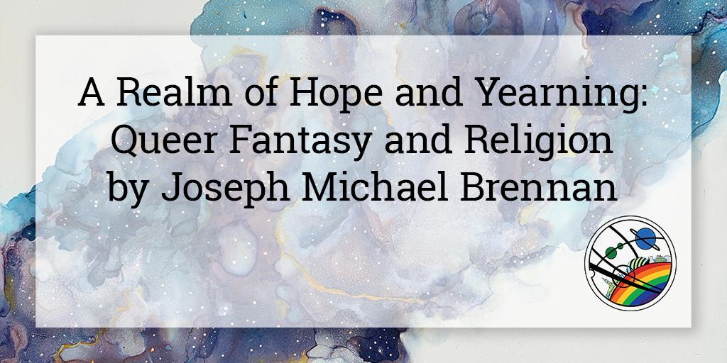 """On a semi-opaque white square is written """"A Realm of Hope and Yearning: Queer Fantasy and Religion by Joseph Michael Brennan"""". Below in the bottom right corner is the Glasgow in 2024 Pride logo, and the background is a galaxy cloud in shades of blue and purple going from the bottom left to top right corner of the image"""