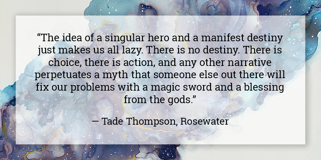 Quote from Tade Thompson, Rosewater. The full quote is at the bottom of the blog post.